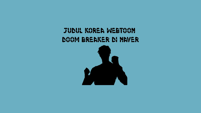 Judul Korea Webtoon Doom Breaker di Naver