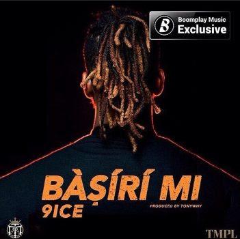 x - MUSIC: 9ice – Basiri Mi