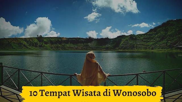 10 Tempat Wisata di Wonosobo Yang Wajib Dikunjungi