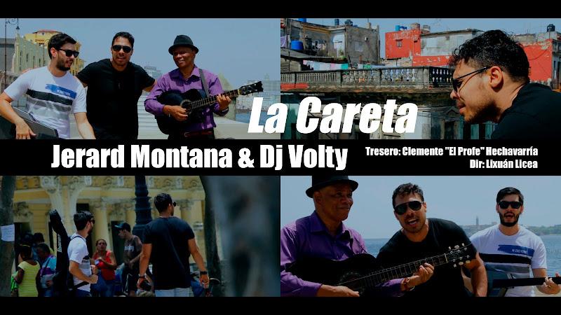 Jerard Montana & Dj Volty - La Careta - Director: Lixuán Licea. Portal Del Vídeo Clip Cubano. Música cubana. CUBA.