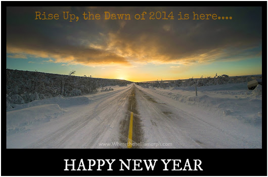 Where the Hell is Murph ?...: THE DAWN of A NEW YEAR....