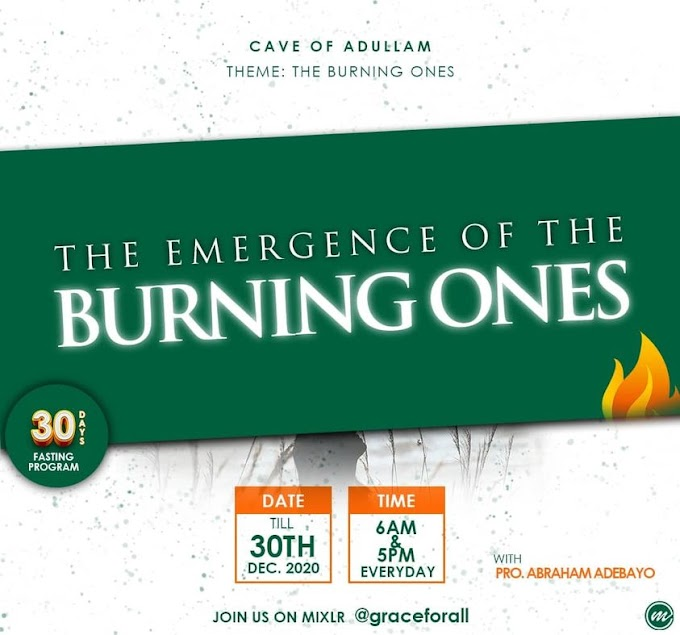 The Burning Ones (30 days fasting with Prophet Abraham Adebayo)