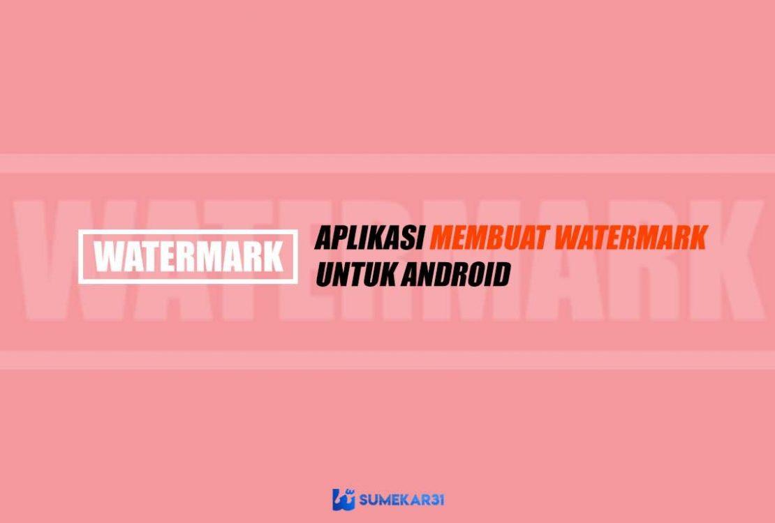 Aplikasi Membuat Watermark untuk Android