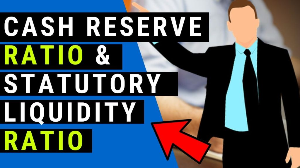 Cash Reserve ratio & Statutory Liquidity ratio