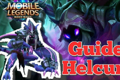 Tips, Build Dan Guide Bermain Helcurt Mobile Legends