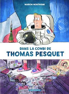 """""""Dans la Combi de Thomas Pesquet"""" de Marion Montaigne (éditions Dargaud)"""