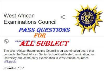WAEC Exam Past Questions 2018/2019 for all Subjects