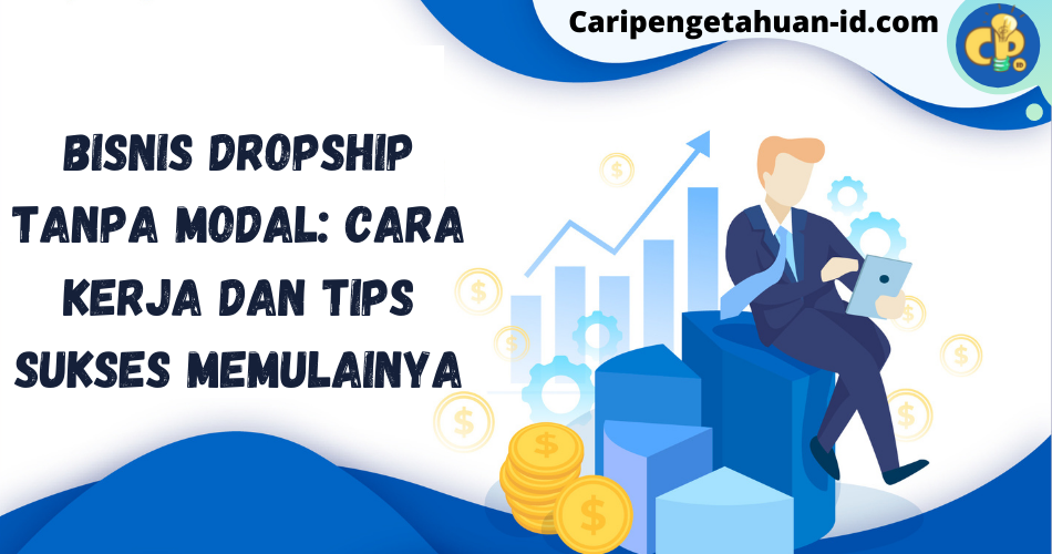 Bisnis Dropship Tanpa Modal: Cara Kerja dan Tips Sukses ...