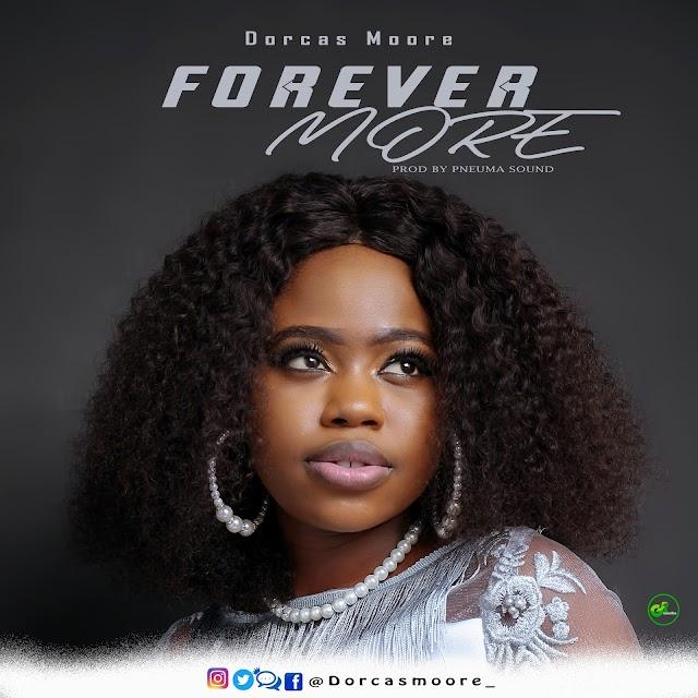 Music: Dorcas Moore - Forever More