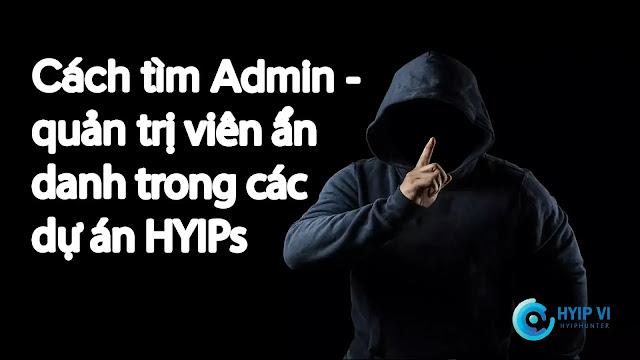 Cách tìm Admin(quản trị viên) ẩn danh trong các dự án HYIPs