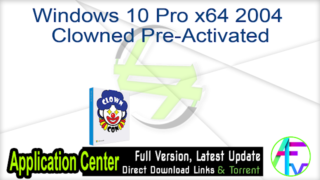 Windows 10 Pro x64 2004 Clowned Pre-Activated