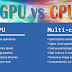 GPU vs CPU: What Are The Key Differences?