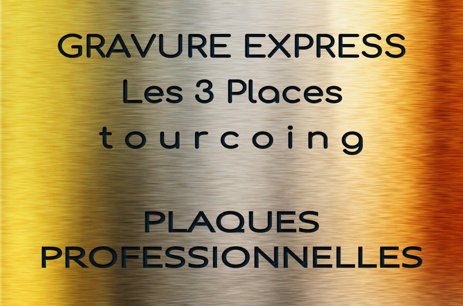"""Tourcoing """"Les 3 Places"""" - Gravure Plaques Professionnelles"""
