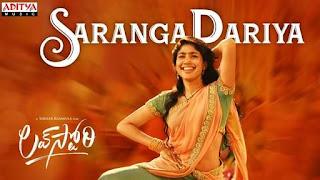 Saranga Dariya Lyrics in English – Love Story | Mangli