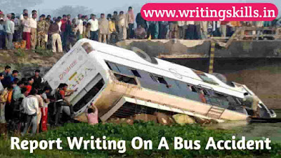 Report writing on a bus accident, report writing on a road accident