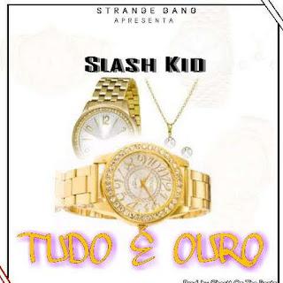 Slash Kid - Tudo é Ouro