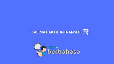 contoh kalimat aktif intransitif