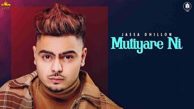 Mutiyare Ni song Lyrics - Jassa Dhillon