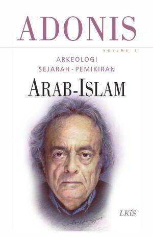 Adonis lebih memfokuskan kajiannya pada pertentangan yang terjadi di kalangan masyarakat  Arkeologi Sejarah-Pemikiran Arab-Islam Jilid 3 PDF Karya Adonis