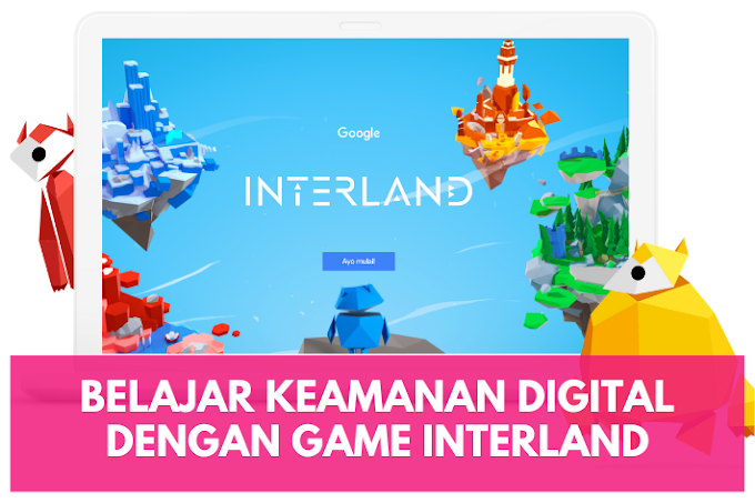 Belajar Keamanan Digital dengan Game Interland