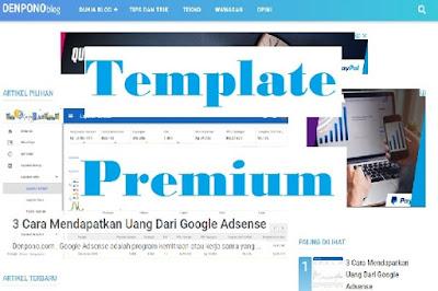 Keuntungan Memakai Template Premium Untuk Blog
