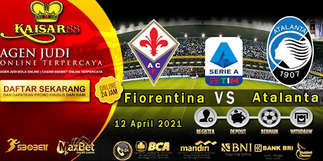 Prediksi Bola Terpercaya Liga Italia Fiorentina vs atalanta 12 April 2021