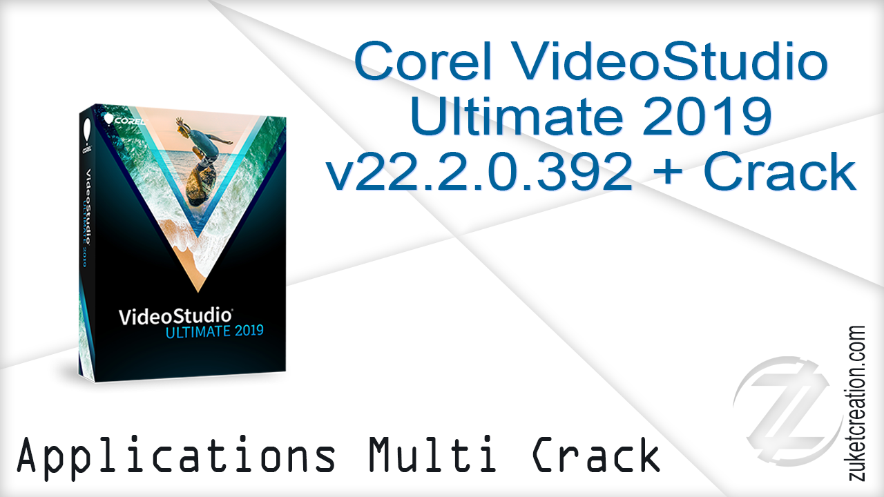 Corel VideoStudio Ultimate 2019 v22.2.0.392 + Crack