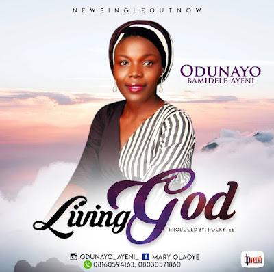 Odunayo Bamidele-Ayeni - Living God
