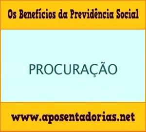 Previdência Social – Regras para uso de Procuração.