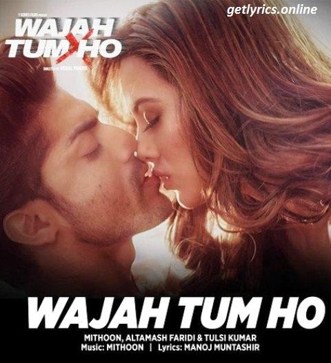Wajah Tum Ho Lyrics   Hate Story 3