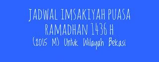 Jadwal Imsakiyah Puasa Ramadhan 1436 H (2015 M) Untuk Wilayah Bekasi