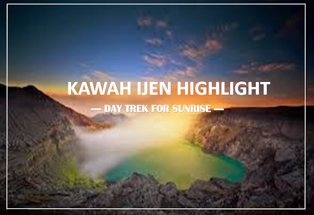 Kawah Ijen Highlight - Day Trek