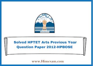 Solved HPTET Arts Previous Year Question Paper 2012-HPBOSE
