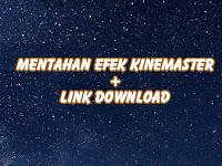 Kumpulan Mentahan Efek Kinemaster + Link Download