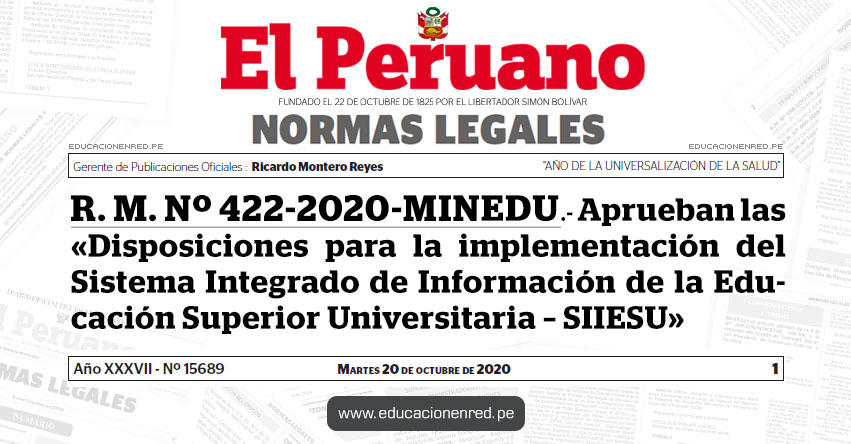 R. M. Nº 422-2020-MINEDU.- Aprueban las «Disposiciones para la implementación del Sistema Integrado de Información de la Educación Superior Universitaria - SIIESU»