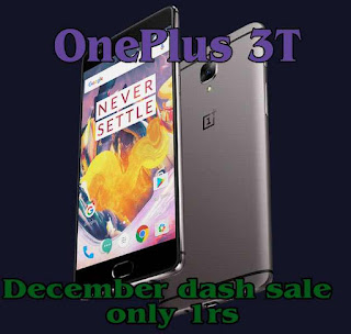 Oneplus 3T December 1rs dash sale in hindi