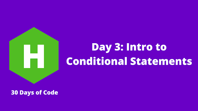HackerRank Day 3: Intro to Conditional Statements problem solution