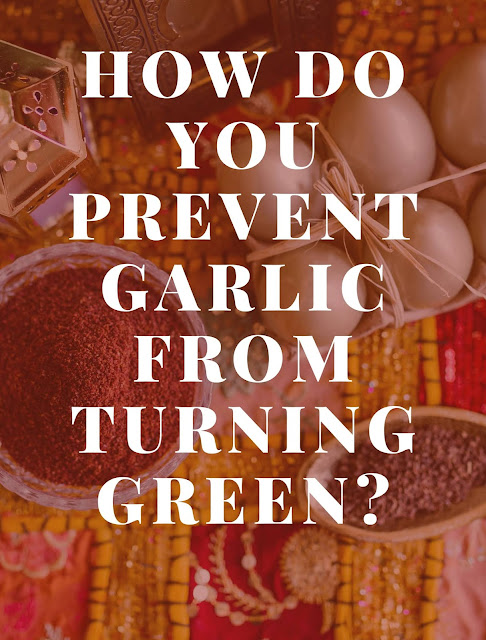 How do you prevent garlic from turning green