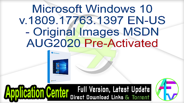 Microsoft Windows 10 v.1809.17763.1397 EN-US – Original Images From Microsoft MSDN AUG2020 Pre-Activated