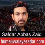 https://www.humaliwalayazadar.com/2012/11/safdar-abbas-nohay-2011_7.html