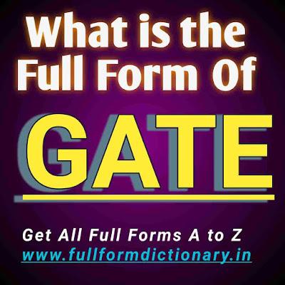 Full Form of GATE  Full Details of the full form of GATE
