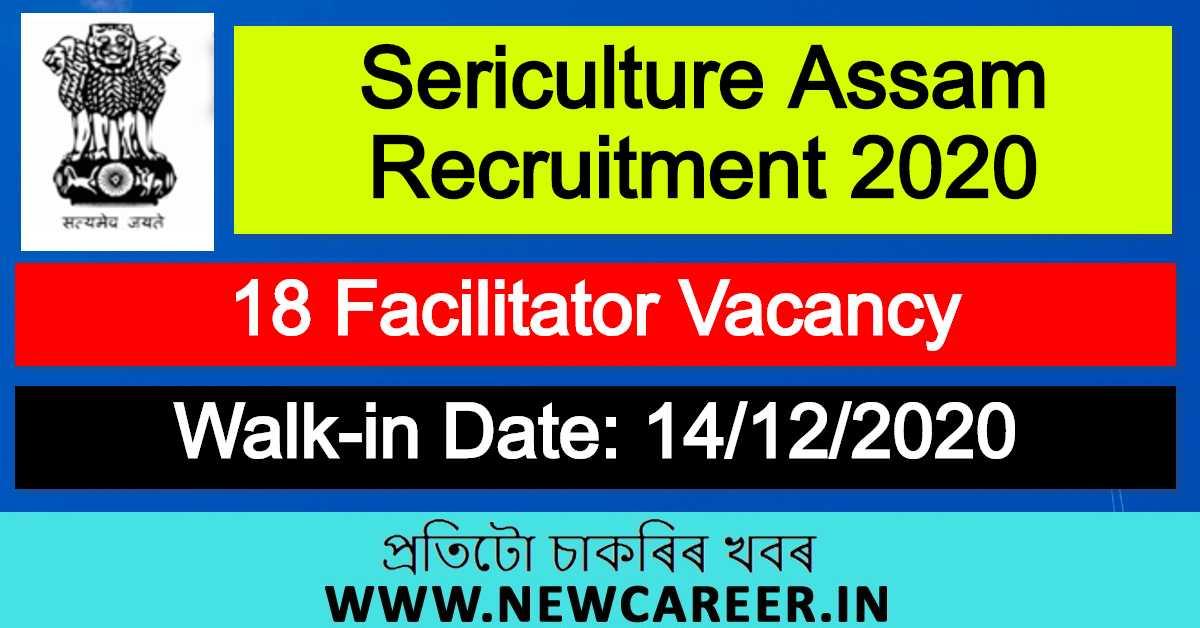 Sericulture Assam Recruitment 2020 : Apply For 18 Facilitator Vacancy