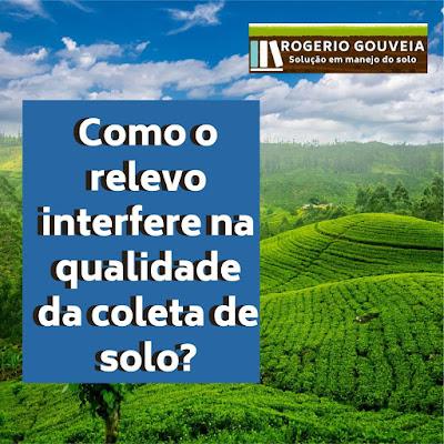 Como o relevo interfere na qualidade da coleta de solo?