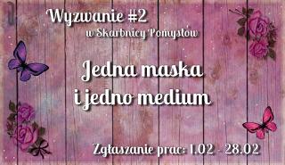 http://skarbnica-pomyslow.blogspot.ie/2017/02/wyzwanie-22017-jedna-maska-i-jedno.html