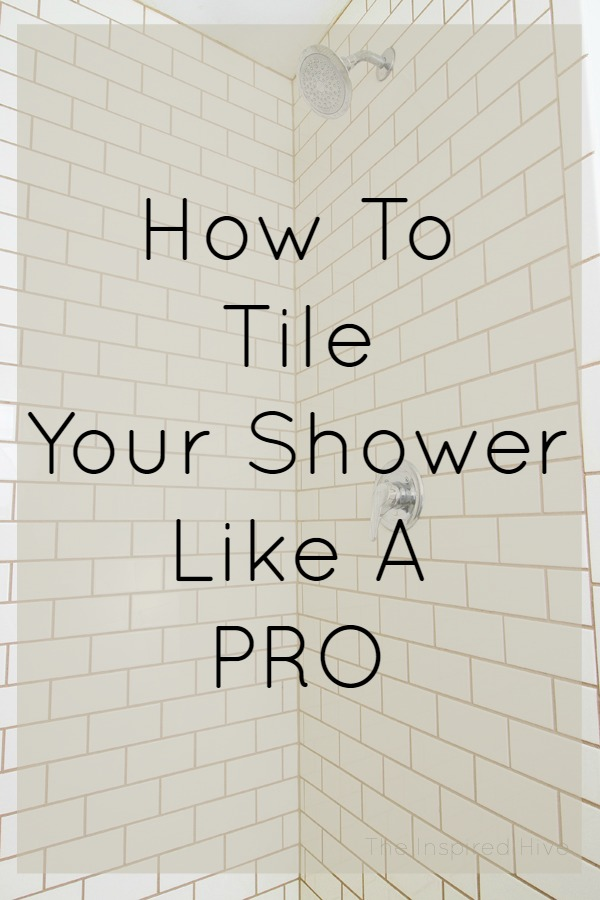 How to tile your shower like a pro - The Inspired Hive