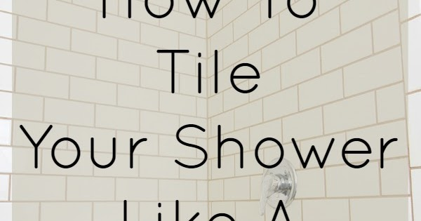 How to tile your shower like a pro | The Inspired Hive