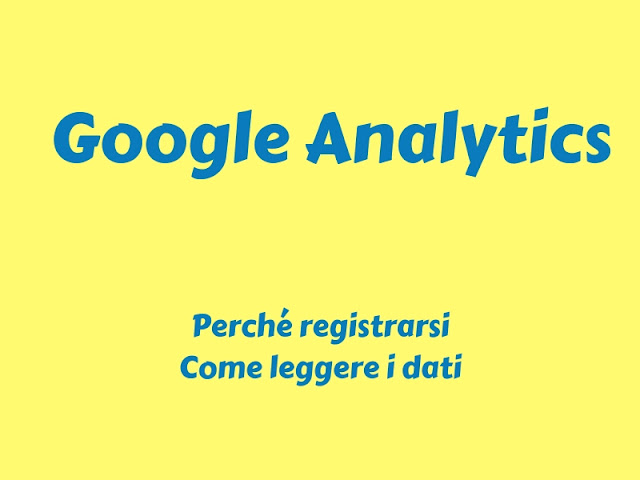 Perché è importante registrarsi a Google Analytics
