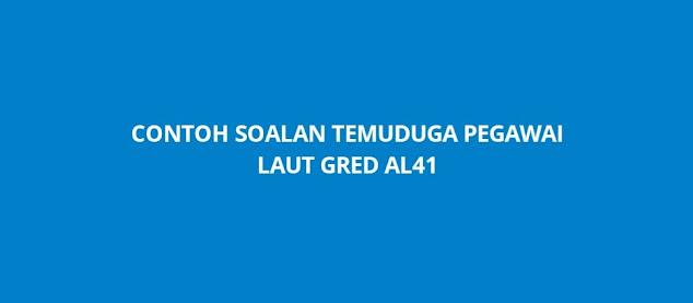 Contoh Soalan Temuduga Pegawai Laut Gred AL41 (2021)