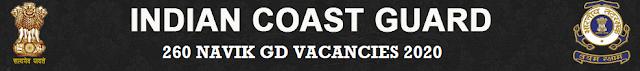 Indian Coast Guard 260 Navik GD Recruitment 2020
