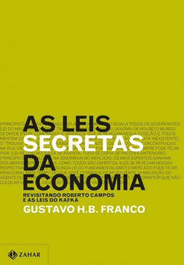 As Leis Secretas da Economia – Gustavo H. B. Franco Download Grátis